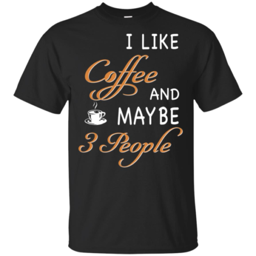 I Like Coffee And Maybe Heavy Cotton T-Shirt