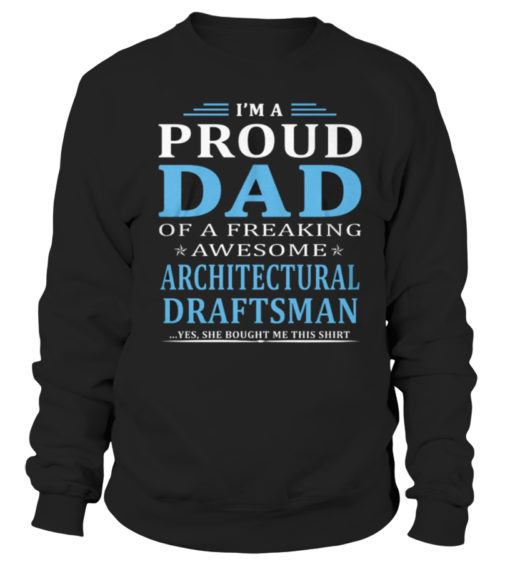 I'm A Proud Dad Of A Freaking Awesome Architectural Draftsman Crewneck Sweatshirt